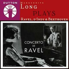 Marguerite Long Plays Ravel, d'Indy & Beethoven