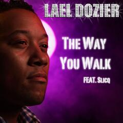 The Way You Walk (feat. Slicq)