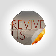 Revive Us: Songs of Prayer for New England