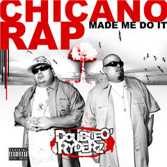 Chicano Rap Made Me Do It