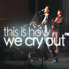 This Is How We Cry Out