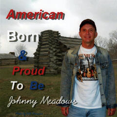 American Born and Proud To Be