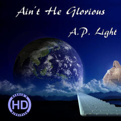 Ain't He Glorious - Single
