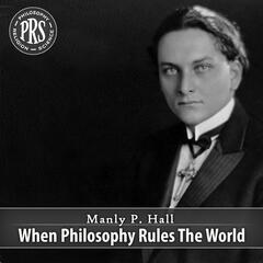 When Philosophy Rules The World