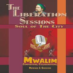 The Liberation Sessions: Soul of the City