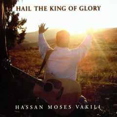 Hail, The King Of Glory