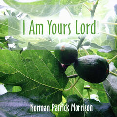 I Am Yours Lord