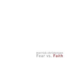 Fear vs. Faith