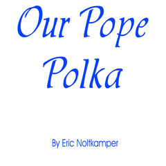 Our Pope Polka - Single