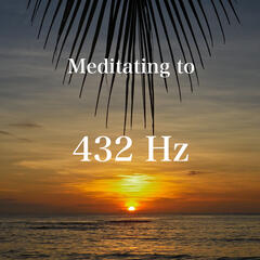 Meditating to 432 Hz