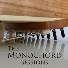 The Monochord Sessions