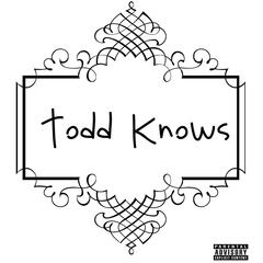 Todd Knows - Single