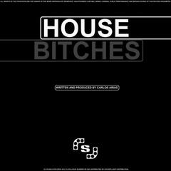 House / Bitches