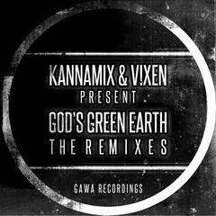 Kannamix & V!xen present God's Green Earth