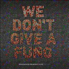 We Don't Give a Funq