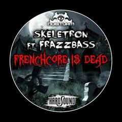 FRENCHCORE IS DEAD