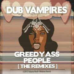 Greedy Ass People (The Remixes)