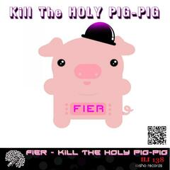 Kill The Holy PIG-PIG