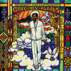 Necessary Mayhem Presents Gregory Isaacs Remixed