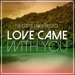 The Curtis Lynch Project - Love Came With You - EP