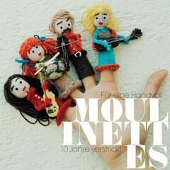 Für eine Handvoll Moulinettes - 10 Jahre verstrickt