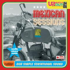 Mexican Sessions Our Simple Sensational Sound