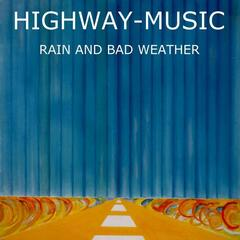 Highway-Music Rain And Bad Weather