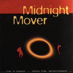 Midnight Mover Live in Concert...Cotton Club, Kaiserslautern...