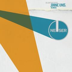 Ohne Uns + Remixe