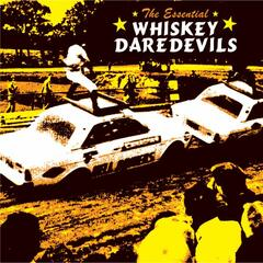 The Essential Whiskey Daredevils