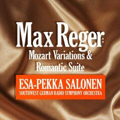 Max Reger: Mozart Variations & Romantic Suite