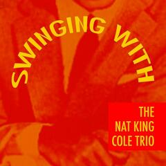 Swinging With The Nat King Cole Trio