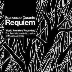Francesco Durante: Requiem - World Premiere Recording