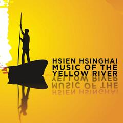 Hsien Hsinghai: Music of the Yellow River