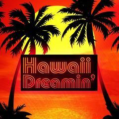 Hawaii Dreamin'
