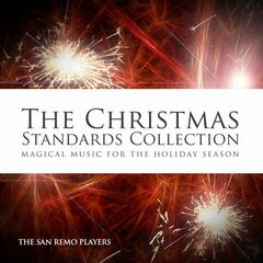 The Christmas Standards Collection - Magical Music for the Holiday Season
