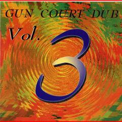 Gun Court Dub Vol. 3