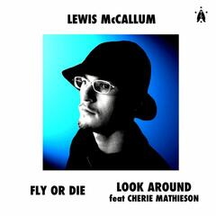 Fly or Die / Look Around feat Cherie Mathieson