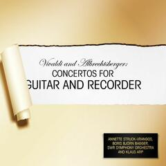 Vivaldi and Albrechtsberger: Concertos for Guitar and Recorder
