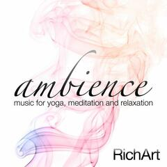 Ambience - Music for Yoga, Meditation and Relaxation