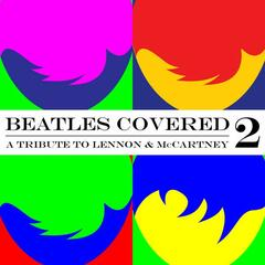 Beatles Covered - A Tribute To Lennon & McCartney Vol. 2