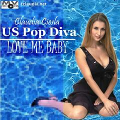 US POP DIVA - LOVE ME BABY
