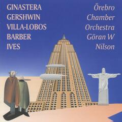 American Music for Strings: Ginastera - Gershwin - Villa-Lobos - Barber - Ives