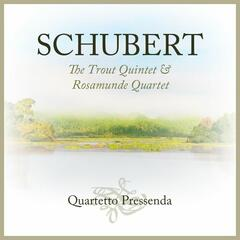 Schubert: The Trout Quintet & Rosamunde Quartet