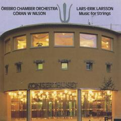 Lars-Erik Larsson - Music For Strings