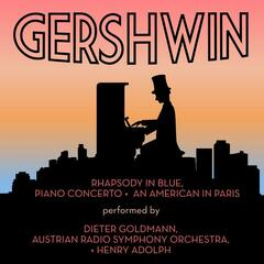 Gershwin: Rhapsody in Blue, Piano Concerto & An American in Paris