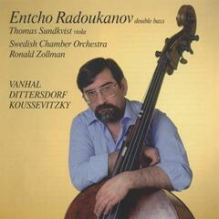 Music for Double Bass and Orchestra: Vanhal, Dittersdorf, Koussevitzky