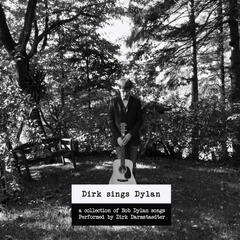 Dirk Sings Dylan