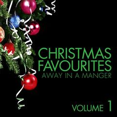 Christmas Favourites - Away in a Manger Vol. 1