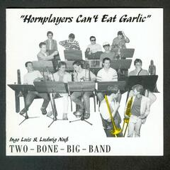 Hornplayers Can't Eat Garlic